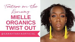 TEXTURE ON THE RUNWAY: Mielle Organics Twist Out With @sarahtanyaofficial