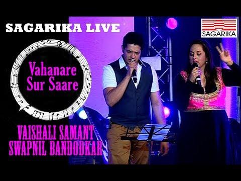 Vahanare Sur Sare/ Vaishali Samant & Swapnil Bandodkar/ Nilesh Mohair