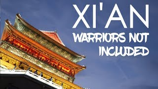 XI'AN | Why you don't need no terracotta warriors