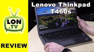 Lenovo ThinkPad T460s Review - Matte Touch Display