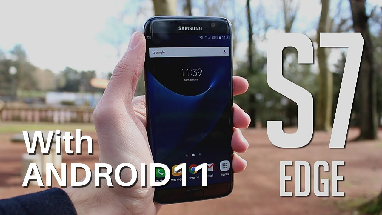 S7 ANDROID 11 – UPDATE SAMSUNG GALAXY S7 EDGE TO ANDROID 11