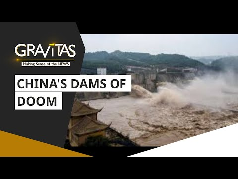 Gravitas: China's dams of doom: 94,000 ageing dams at risk in China
