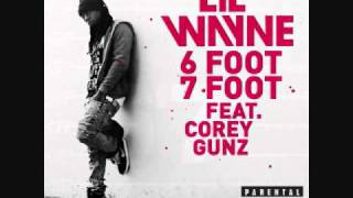 Lil Wayne ft. Cory Gunz - 6 foot 7 foot(Original Version)(Dirty)