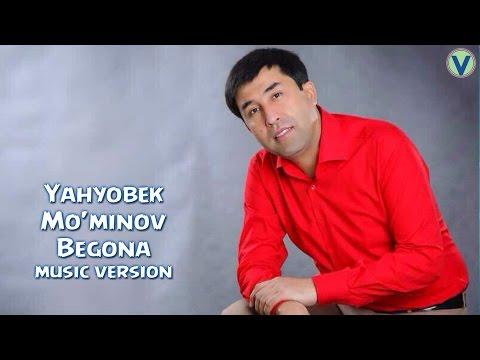 Yahyobek Mo'minov - Begona | Яхёбек Муминов - Бегона (music version) 2016