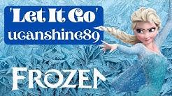 "[Claire-ucanshine89] ""Let it Go"" Cover from Disney's FROZEN"