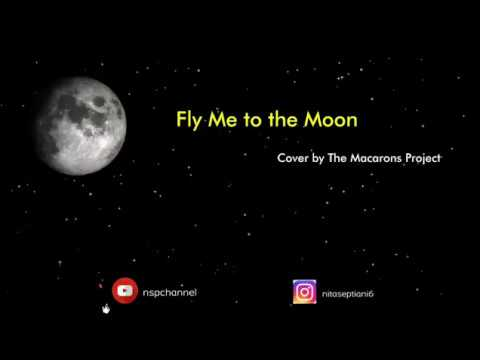 (Lyrics)  Fly Me To The Moon,  Cover By The Macarons Project