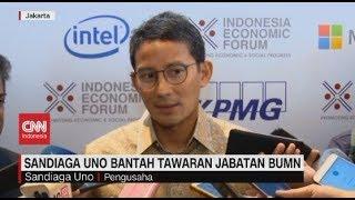 Sandiaga Uno Bantah Tawaran Jabatan BUMN