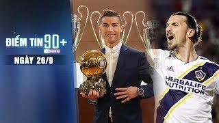 Điểm in 90+ ngày 26/9 | Ronaldo là VĐV ảnh hưởng nhất hành tinh; Ibrahimovic được săn đón tại MLS