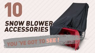Top 10 Snow Blower Accessories // New & Popular 2017