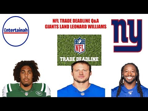 New York Giants Trade Deadline Q & A! NY Giants Trade For Leonard Williams