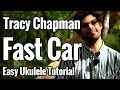 Tracy Chapman - Fast Car - Ukulele Tutorial With Easy Play Along