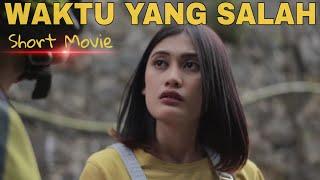 WAKTU YANG SALAH - Short Movie.mp3