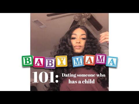 Babymama 101: Dating Someone Who Has A Child🤔