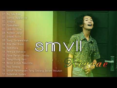 SMVLL COVER REGGAE FULL ALBUM TERBARU 2019 TANPA IKLAN
