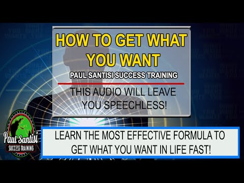 How To Get What You Want Audio Course Paul Santisi Success Training