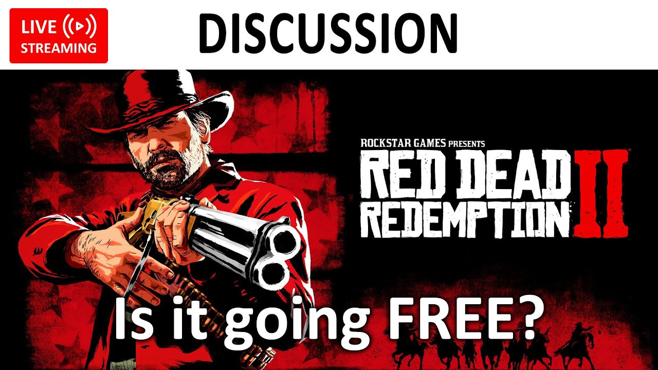 🔴 Is Red Dead Redemption 2 going FREE on EPIC? | DISCUSSION (FREE FROM EPIC NOW!)