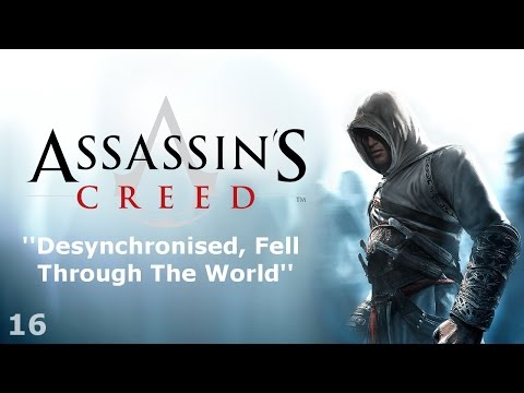 Assassin's Creed - Episode 16 - Desynchronised, Fell Through The World