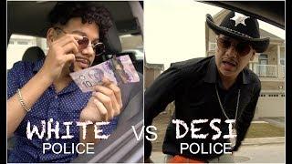 White Police vs Desi Police
