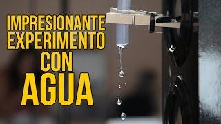 Impresionante Experimento con Agua (Experimentos Caseros)