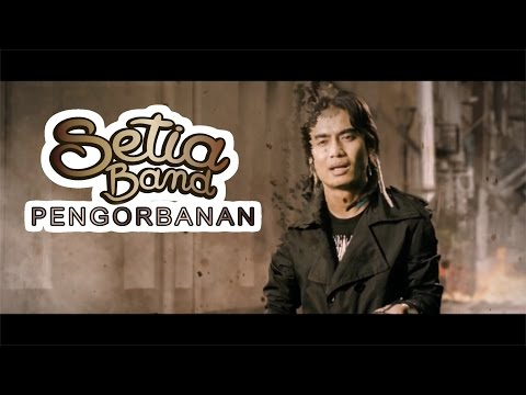 Setia Band - Pengorbanan (Official Video - HD)