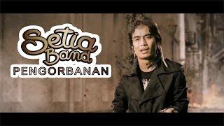 Download Setia Band - Pengorbanan (Official Video - HD)