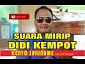 download mp3 dan video MIRIP DIDI KEMPOT - ARIS KEMPOT   KENYO SURINAME