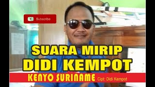 Video MIRIP DIDI KEMPOT - ARIS KEMPOT | KENYO SURINAME download MP3, 3GP, MP4, WEBM, AVI, FLV Agustus 2018