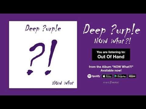 """Deep Purple """"Out Of Hand"""" Official Full Song Stream - Album NOW What?! OUT NOW!"""
