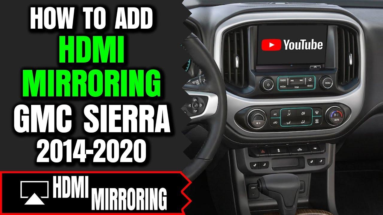 Gmc Sierra Screen Mirroring How To Add Hdmi Smartphone Screen