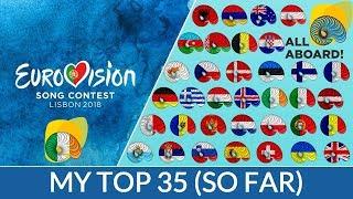 Eurovision 2018 | My Top 35 (So Far) | (+Ireland)