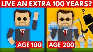 Live 200 Years? This Is How You Could Do It.