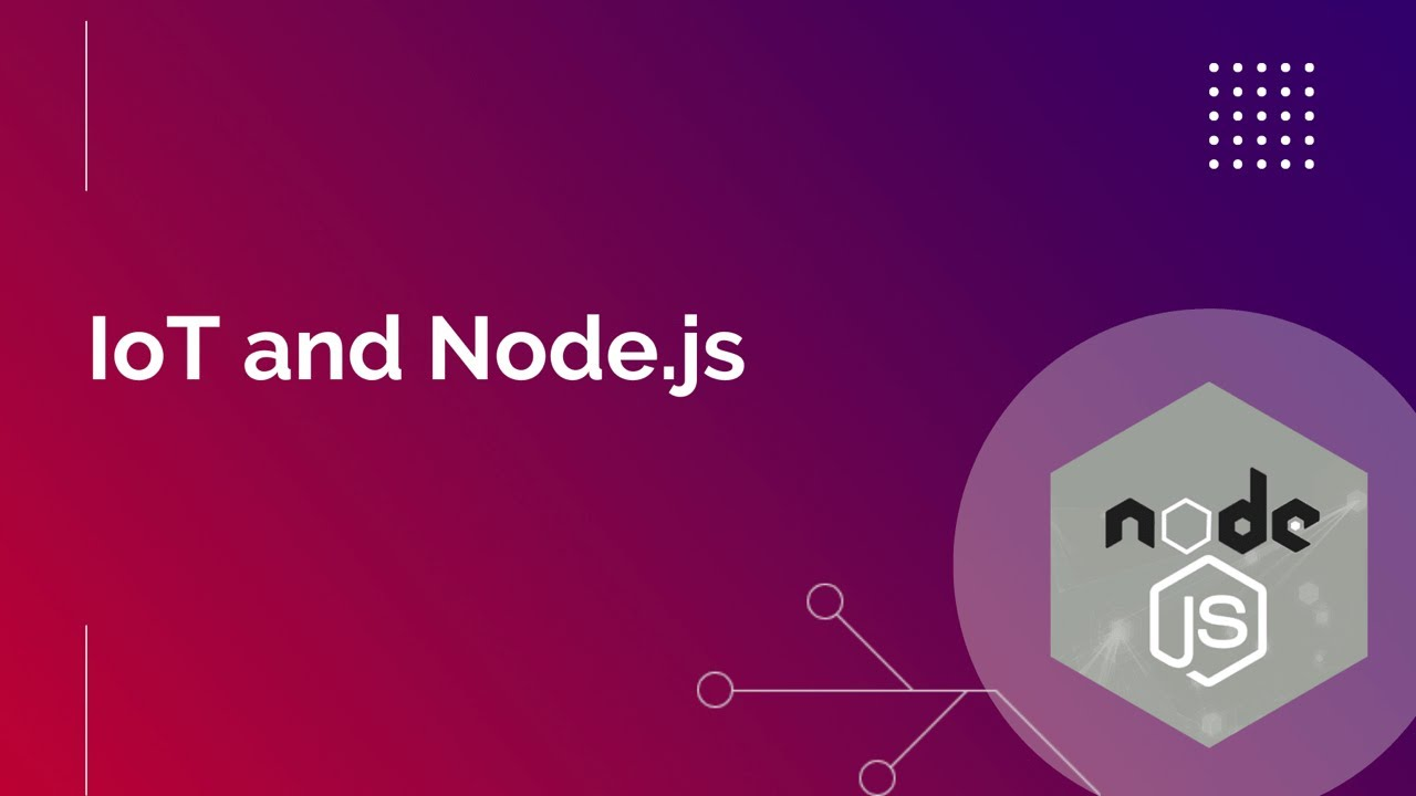Internet of Things (IoT) with Node: Both Practical and Fun