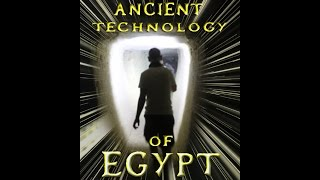 Ancient Egypt: Compelling Evidence Of Lost High Technology