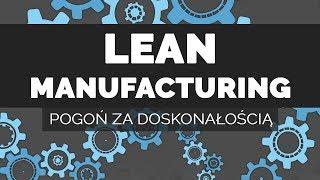 Lean Manufacturing | Pogoń za doskonałością