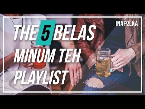 PLAYLIST MINUM TEH | Indonesia Indie Pop Folk - inafolka #2