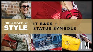 Status Symbols and Style: It Bags | The Science of Style