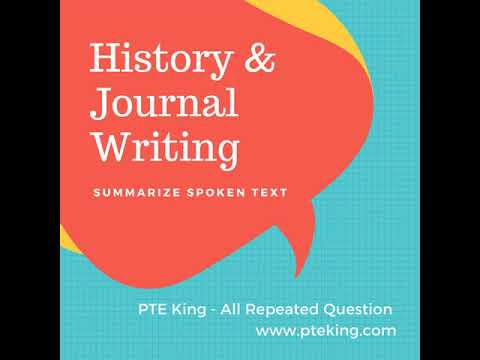History AND Journal Writing  - [PTE MOST REPEATED - JULY 2018] Summarize Spoken Text | PTE King