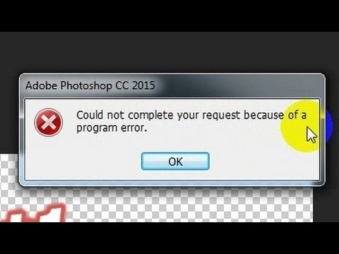 "How to fix Photoshop ""Could not complete your request because of a program error"" problem"