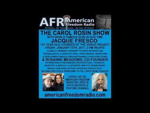 Rare Interview! Jacque Fresco & Roxanne Meadows, Founders Of The VENUS PROJECT. The Carol Rosin Show