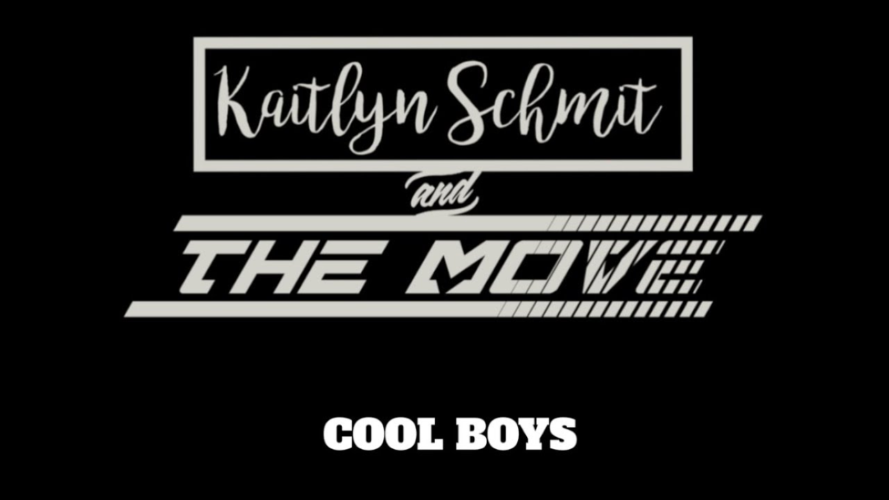 Cool Boys - Kaitlyn Schmit and The Move (Original Song) Lyric Video