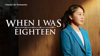 "2020 Christian Testimony Video | ""When I Was Eighteen"" 