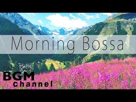 ☕️Morning Bossa Nova Music - Relaxing Cafe Jazz Music - Relaxing Instrumental Cafe Music