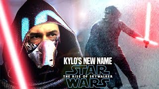 The Rise Of Skywalker Kylo Ren's New Name Leaked! (Star Wars Episode 9)
