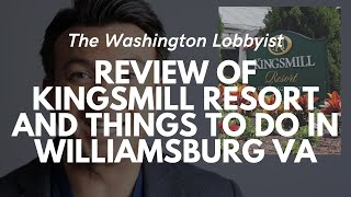 Review of Kingsmill Resort and Things to Do in Williamsburg VA