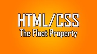 Learn HTML/CSS - #15 - CSS Float Property [1080p]
