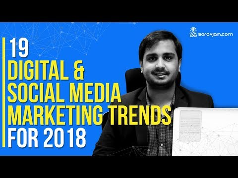 19 Digital & Social Media Marketing Trends for 2018