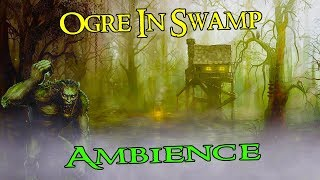 Ogre In Swamp Sounds | Fantasy Ambience Sound
