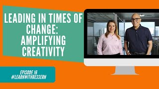 Episode 16 - Leadership in times of Change - Amplifying Creativity