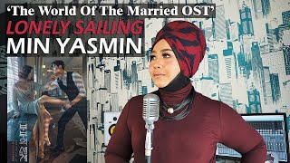 Download lagu LONELY SAILING - Kim Yuna (Cover by MIN YASMIN) The World of the Married 부부의 세계 OST #MinYasminCovers
