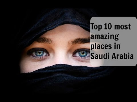 Top 10 most amazing places in Saudi Arabia